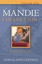 Mandie Collection, The : Volume 1 ebook by Lois Gladys Leppard