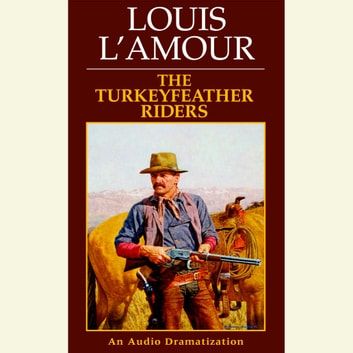 The Turkeyfeather Riders audiobook by Louis L'Amour