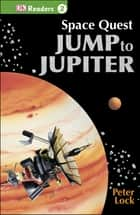 DK Readers L2: Space Quest: Jump to Jupiter ebook by DK DK