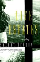 Life Estates eBook by Shelby Hearon