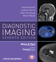 Diagnostic Imaging ebook by Andrea G. Rockall,Andrew Hatrick,Peter Armstrong,Martin Wastie