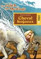 Cheval fougueux (Le ranch des Mustangs) ebook by Sharon Siamon