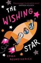 The Wishing Star - Playdate Adventures ebook by Emma Beswetherick