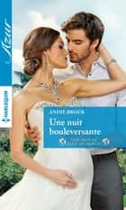 Une nuit bouleversante ebook by Andie Brock