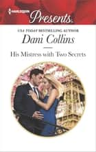 His Mistress with Two Secrets 電子書籍 by Dani Collins