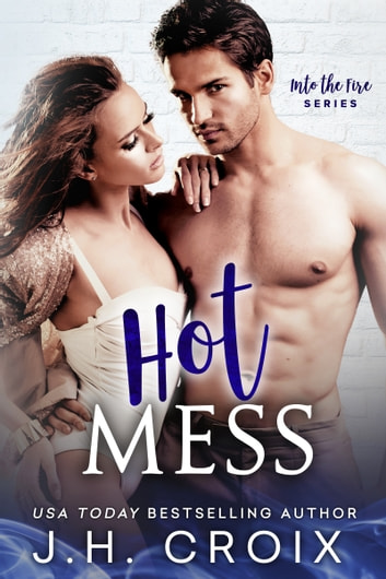 Hot Mess ebook by J.H. Croix