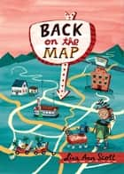 Back on the Map ebook by Lisa Ann Scott