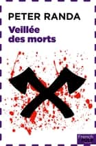 Veillée des morts ebook by Peter Randa