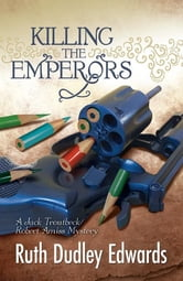 Killing the Emperors - Robert Amiss/Baroness Jack Troutbeck Mysteries ebook by Ruth Dudley Edwards