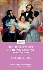 The Importance of Being Earnest and Other Plays ebook by