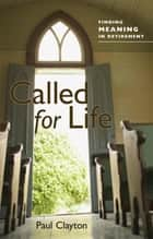 Called for Life ebook by Paul C. Clayton