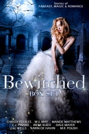 The Bewitched Box Set ebook by Mande Matthews,W.J. May,C.J. Pinard,Irene Kueh,Dale Mayer,M.R. Polish,J&L Wells,Karin DeHavin,Chrissy Peebles
