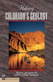 Hiking Colorado's Geology ebook by Ralph Hopkins,Lindy Birkel Hopkins