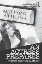 An Actress Prepares ebook by Rosemary Malague