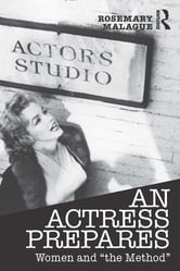 "An Actress Prepares - Women and ""the Method"" ebook by Rosemary Malague"