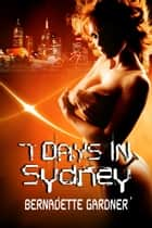 Seven Days in Sydney ebook by Bernadette Gardner
