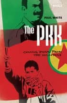 The PKK - Coming Down from the Mountains ebook by Doctor Paul White