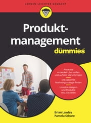 Produktmanagement für Dummies ebook by Brian Lawley, Pamela Schure
