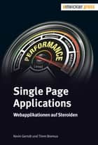 Single Page Applications - Webapplikationen auf Steroiden ebook by Kevin Gerndt, Timm Bremus
