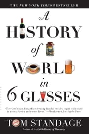 A History of the World in 6 Glasses ebook by Kobo.Web.Store.Products.Fields.ContributorFieldViewModel