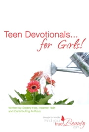 Teen Devotionals...for Girls ebook by Shelley Hitz