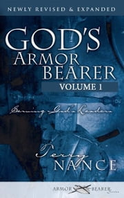 God's Armor Bearer Volume 1: Serving God's Leaders ebook by Terry Nance