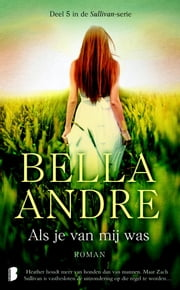 Als je van mij was ebook by Bella Andre