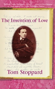 The Invention of Love ebook by Tom Stoppard
