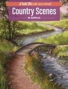 Country Scenes in Acrylic eBook by Jerry Yarnell