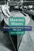 Making Waves ebook by Scott M Peters