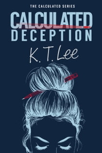 Calculated Deception ebook by K.T. Lee