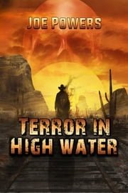 Terror in High Water ebook by Joe Powers