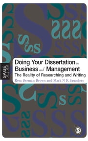Doing Your Dissertation in Business and Management - The Reality of Researching and Writing ebook by Professor Reva Berman Brown