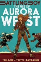 The Rise of Aurora West ebook by Paul Pope, J. T. Petty, David Rubín