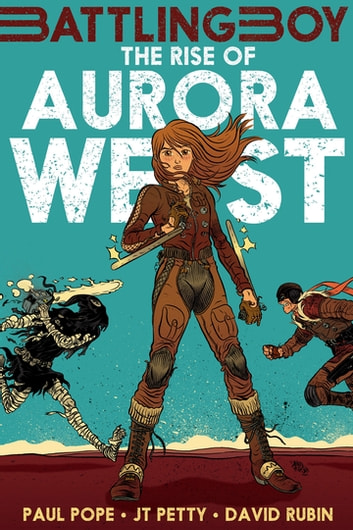 The Rise of Aurora West ebook by Paul Pope,J. T. Petty