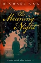 The Meaning of Night ebook by Michael Cox