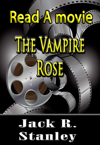 The Vampire Rose ebook by Jack R. Stanley