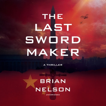 The Last Sword Maker audiobook by Brian Nelson
