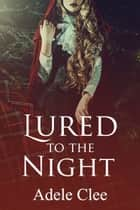 Lured to the Night ebook by Adele Clee