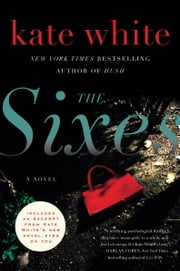 The Sixes - A Novel ebook by Kate White