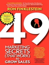 49 Marketing Secrets (That Work) to Grow Sales ebook by Ronald Finklestein