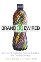 Brand Rewired ebook by Anne H. Chasser,Jennifer C. Wolfe