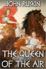 The Queen of the Air ebook by John Ruskin