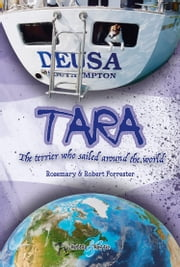 Tara - The terrier who sailed around the world ebook by Rosemary Forrester