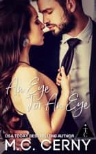 An Eye For An Eye ebook by M.C. Cerny