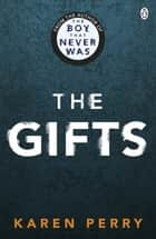 The Gifts ebook by Karen Perry