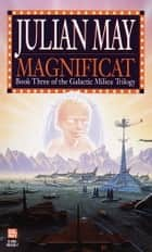 Magnificat ebook by Julian May