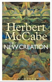 The New Creation ebook by Father Herbert McCabe