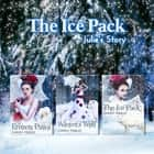 The Ice Pack Box Set: Julie's Story ebook by Chrissy Peebles