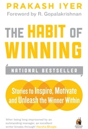 The Habit of Winning ebook by Prakash Iyer